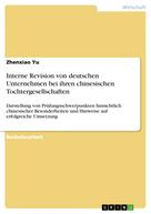 Zhenxiao Yu: Interne Revision von deutschen Unternehmen bei ihren chinesischen Tochtergesellschaften