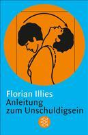 Florian Illies: Anleitung zum Unschuldigsein ★★★