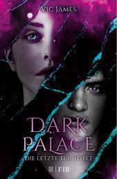 Dark Palace – Die letzte Tür tötet - Band 2