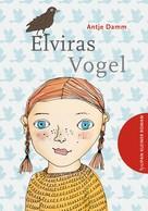 Antje Damm: Elviras Vogel ★★★★