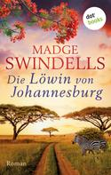Madge Swindells: Die Löwin von Johannesburg ★★★★