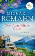 Michael Romahn: Zwei Augenblicke Glück ★★★★