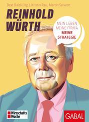 Reinhold Würth - Mein Leben, meine Firma, meine Strategie