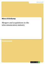 Mergers and acquisitions in the telecomunication industry
