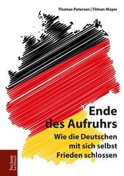 Ende des Aufruhrs - Wie die Deutschen mit sich selbst Frieden schlossen