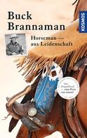 Buck Brannaman: Buck Brannaman - Horseman aus Leidenschaft ★★★★★