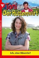 Friederike von Buchner: Toni der Hüttenwirt 171 – Heimatroman