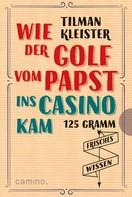 Tilman Kleister: Wie der Golf vom Papst ins Casino kam ★★★★