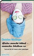 Christine Nöstlinger: Liebe macht blind - manche bleiben es ★★★★★