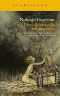 Nathaniel Hawthorne: Libro de maravillas