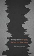 Nikolaj Efendi: Die Stadt, die uns das Feuer nahm