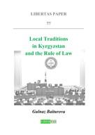 Gulnaz Baiturova: Local Traditions in Kyrgyzstan Local Traditions in Kyrgyzstan and the Rule of Law