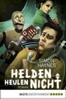 Simon Haynes: Helden heulen nicht ★★★★