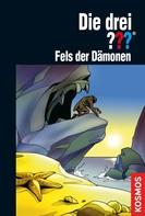 Marco Sonnleitner: Die drei ???, Fels der Dämonen (drei Fragezeichen)