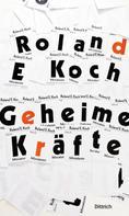 Roland E. Koch: Geheime Kräfte ★★★