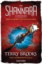 Die Shannara-Chroniken: Der Magier von Shannara 1 - Das verbannte Volk - Roman