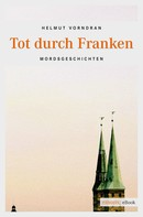 Helmut Vorndran: Tot durch Franken ★★★