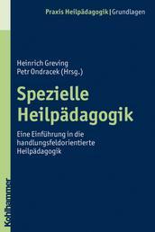 Spezielle Heilpädagogik - Eine Einführung in die handlungsfeldorientierte Heilpädagogik