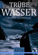 Egbert Osterwald: Trübe Wasser