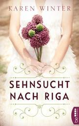 Sehnsucht nach Riga - Roman