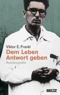 Viktor E. Frankl: Dem Leben Antwort geben ★★★★