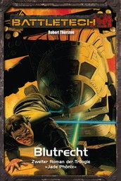 BattleTech Legenden 14 - Jadephönix 2 - Blutrecht