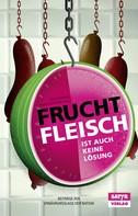 Volker Surmann: Fruchtfleisch ist auch keine Lösung ★★★★