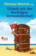 Dietmar Bittrich: Urlaub mit der buckligen Verwandtschaft ★★★