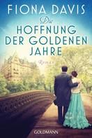Fiona Davis: Die Hoffnung der goldenen Jahre ★★★★