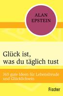 Alan Epstein: Glück ist, was du täglich tust