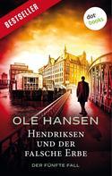 Ole Hansen: Hendriksen und der falsche Erbe: Der fünfte Fall ★★★★