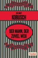 Helmut Kobusch: Der Mann, der zuviel weiß