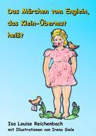 Isa Louise Reichenbach: Das Märchen vom Englein, das Klein-Übermut heißt