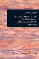 Ruth Klüger: Ein alter Mann ist stets ein König Lear