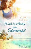 Rose Bloom: Zwei Wochen im Sommer ★★★★