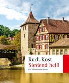 Rudi Kost: Siedend heiß ★★★★