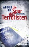 Werner Gerl: Die Spur des Terroristen ★★★★