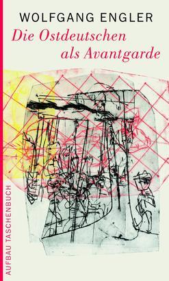 Die Ostdeutschen als Avantgarde