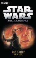 Michael A. Stackpole: Star Wars™: Der Kampf des Jedi ★★★★★