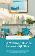 HOMEMADE LOVING'S: Uw Minimalistische Levensstijl Gids