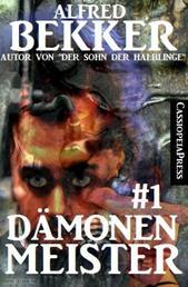 Dämonenmeister #1 - Horror Serial: Cassiopeiapress Spannung