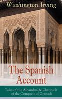 Washington Irving: The Spanish Account: Tales of the Alhambra & Chronicle of the Conquest of Granada ★★★★★