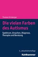 Thomas Girsberger: Die vielen Farben des Autismus