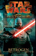Paul S. Kemp: Star Wars The Old Republic, Band 2: Betrogen ★★★★★