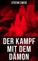 Stefan Zweig: Der Kampf mit dem Dämon