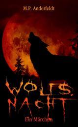 Wolfsnacht - Ein Märchen