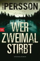 Wer zweimal stirbt - Kriminalroman