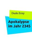 Dudo Erny: Apokalypse im Jahr 2345
