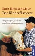 Ernst Hermann Maier: Der Rinderflüsterer ★★★★★