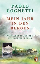 Mein Jahr in den Bergen - Vom Abenteuer des einfachen Lebens